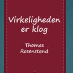Virkeligheden er klog - af Thomas Rosenstand